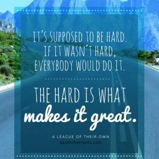 monday motivation: hard isn't bad