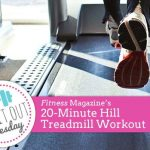 try it out tuesday: the 20-minute treadmill hill workout