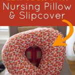 Tutorial: DIY Nursing Pillow and Slipcover