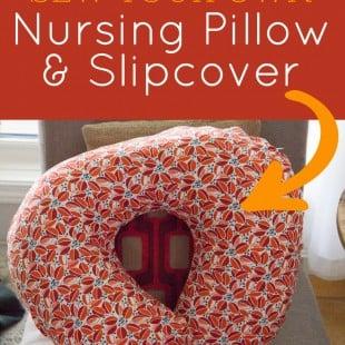 Tutorial: DIY Nursing Pillow and Slipcover