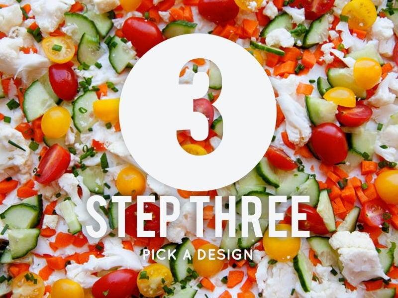 Step 3: Pick a Design