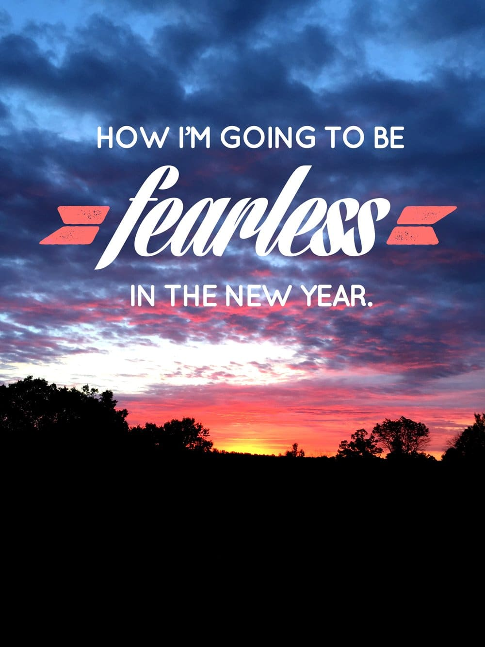 How I'm Going to Be Fearless in the New Year