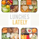 Lunches Lately