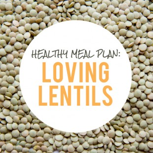 Healthy Meal Plan: Loving Lentils