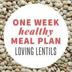 One Week Healthy Meal Plan: Loving Lentlis