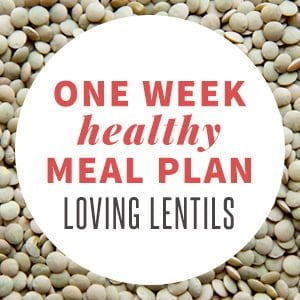 Healthy Meal Plan: Loving Lentils