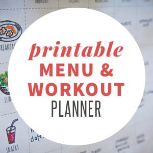 menu + exercise planner (free printable!)