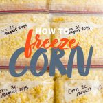 """Rows of bags filled with corn kernels. A text overlay reads """"How to Freeze Corn."""""""