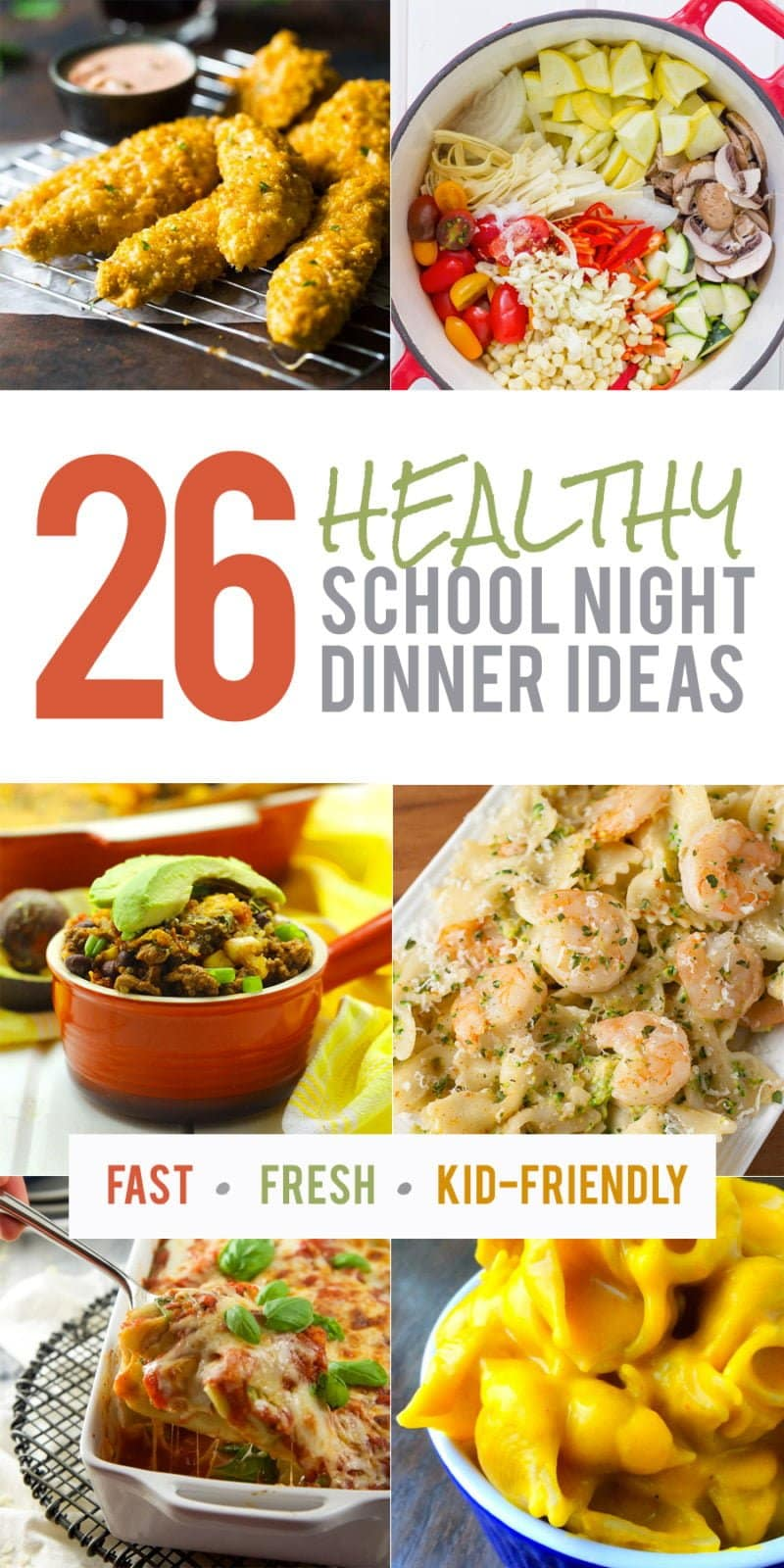 26 Healthy School Night Dinner Ideas