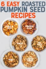 """Six small white bowls, each filled with different flavors of roasted pumpkin seeds. A text overlay reads """"6 Easy Roasted Pumpkin Seed Recipes."""""""
