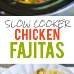 """A collage shows fajitas cooking and prepared to eat. A text overlay reads, """"Slow Cooker Chicken Fajitas""""."""
