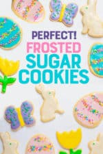 """Sugar cookies cut out and frosted to look like bunnies, butterflies, flowers, and eggs. A text overlay reads """"Perfect Frosted Sugar Cookies."""""""