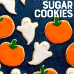 """Sugar cookies cut out and frosted to look like ghosts and pumpkins. A text overlay reads """"Perfect Frosted Sugar Cookies."""""""