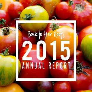 Back to Her Roots 2015 Annual Report