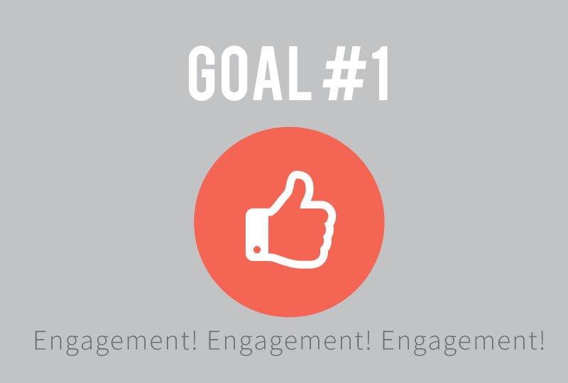 Goal #1: Engagement