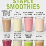 """8 glasses filled with different flavors of smoothies, each labeled above the glass. A text overlay reads """"8 Staple Smoothies."""""""