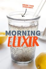 "Glass filled with clear liquid and chia seeds, with lemons nearby. A text overlay reads ""Morning Elixir. Drink This Every Day!"""