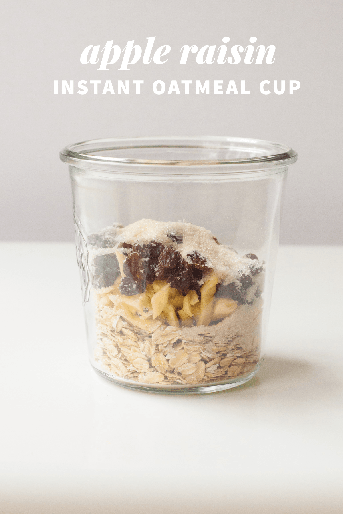 Healthy Instant Oatmeal Cups—Apple Raisin