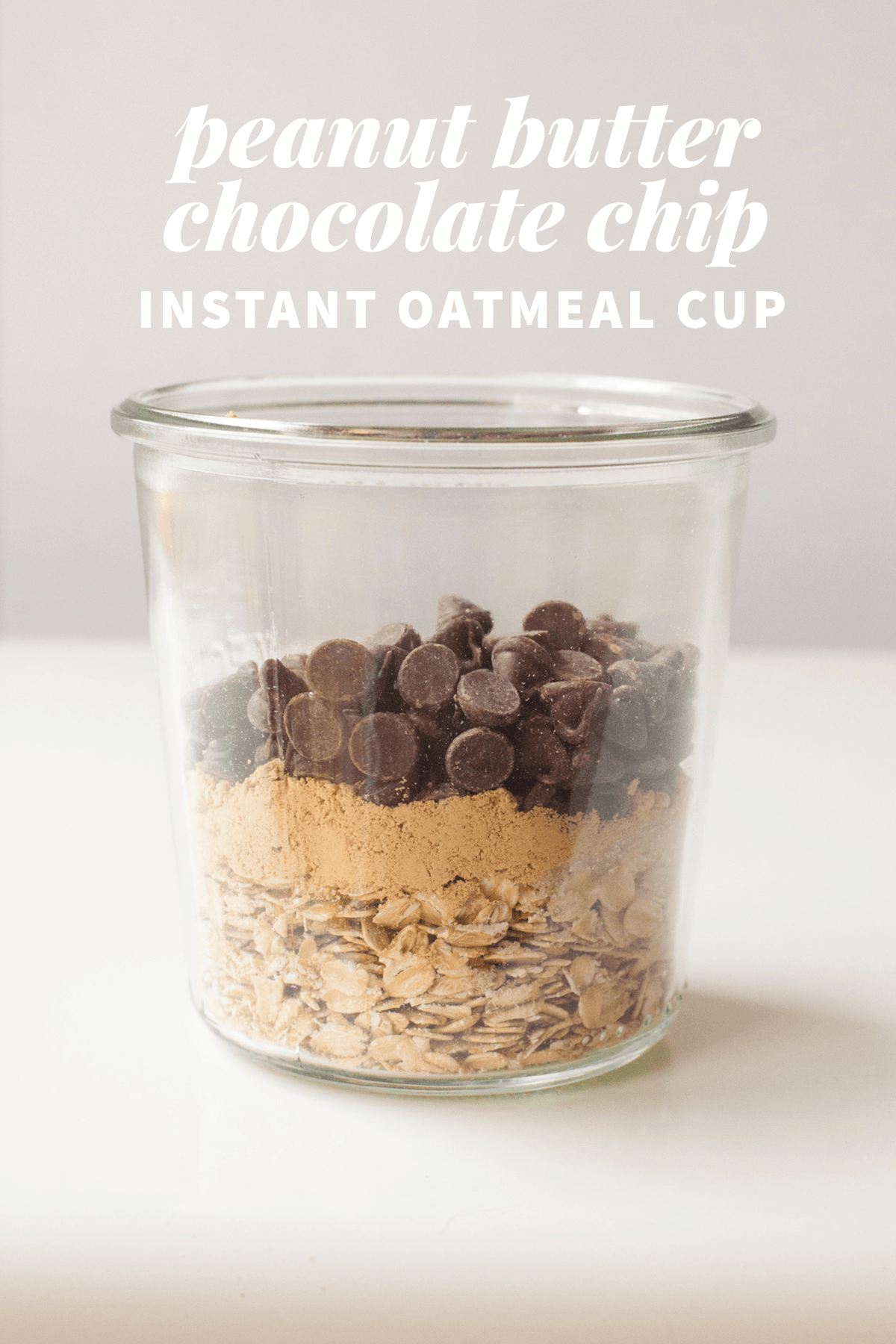 Healthy Instant Oatmeal Cups—Peanut Butter Chocolate Chip