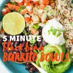"""A blue bowl filled with rice, beans, avocado, sour cream, lime, and pico de gallo. A text overlay reads """"5 minute black bean burrito bowls."""""""