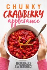 "Hands holding a white bowl of Chunky Cranberry Applesauce. Text overlay reads ""Chunky Cranberry Applesauce - Naturally Sweetened"""