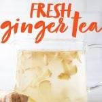 "Glass tea pot full of ginger tea made with fresh ginger root. A text overlay reads ""How to Make Fresh Ginger Tea."""