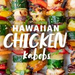 """Finished Grilled Hawaiian Chicken Kabobs on a white background. A text overlay reads """"Hawaiian Chicken Kabobs"""""""
