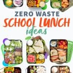 """Collage of bento-style lunch boxes filled with different packed lunches. A text overlay reads """"Zero Waste School Lunch Ideas."""""""