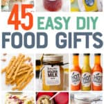 """A collage of photos of DIY food gifts, ranging from hot sauce, to limoncello, to soup mixes, and more. A text overlay reads """"45 Easy DIY Food Gifts."""""""
