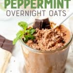 """A glass jar is filled with overnight oats. Text overlay reads, """"Chocolate Mint Overnight Oats."""""""