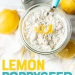 """A jar is filled with lemon poppyseed overnight oats. It is topped with a twirl of lemon zest. Text overlay reads, """"Lemon poppyseed overnight oats._"""