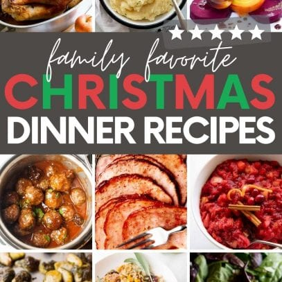 "Collage of nine Christmas dinner ideas. A text overlay reads, ""Family Favorite Christmas Dinner Recipes."""